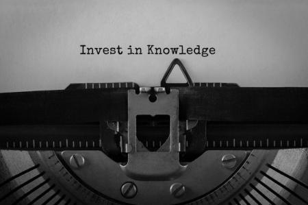 invest in knowledge and education