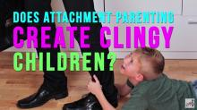 what attachement parenting does to a child, what is attachment parenting, attachment parenting, Parenting Tips, Parenting Advice, Child, Parent, Parenting, Parents, facebook parenting video, how to parenting, wendy walsh, attachment, clingy, attachment theory, family, baby, Kids In The House