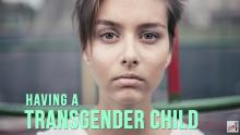 transgender children, gender nonconforming, what is being transgender, Parenting Tips, Parenting Advice, Child, Parent, Parenting, gay, lesbian, transgender, trasngender kids, what to do when your kid is transgender, transgender kids, transgender child, gender, kids