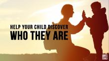 raising your child, Parenting Advice, Find out what kind of child you have, parenting tips, Dr. Karen Khaleghi, Your childs identity, your childs emotion, emotional core, parenting, child, kids, find, parent, teaching your child who they are