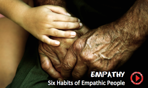 6 habits of empathic people