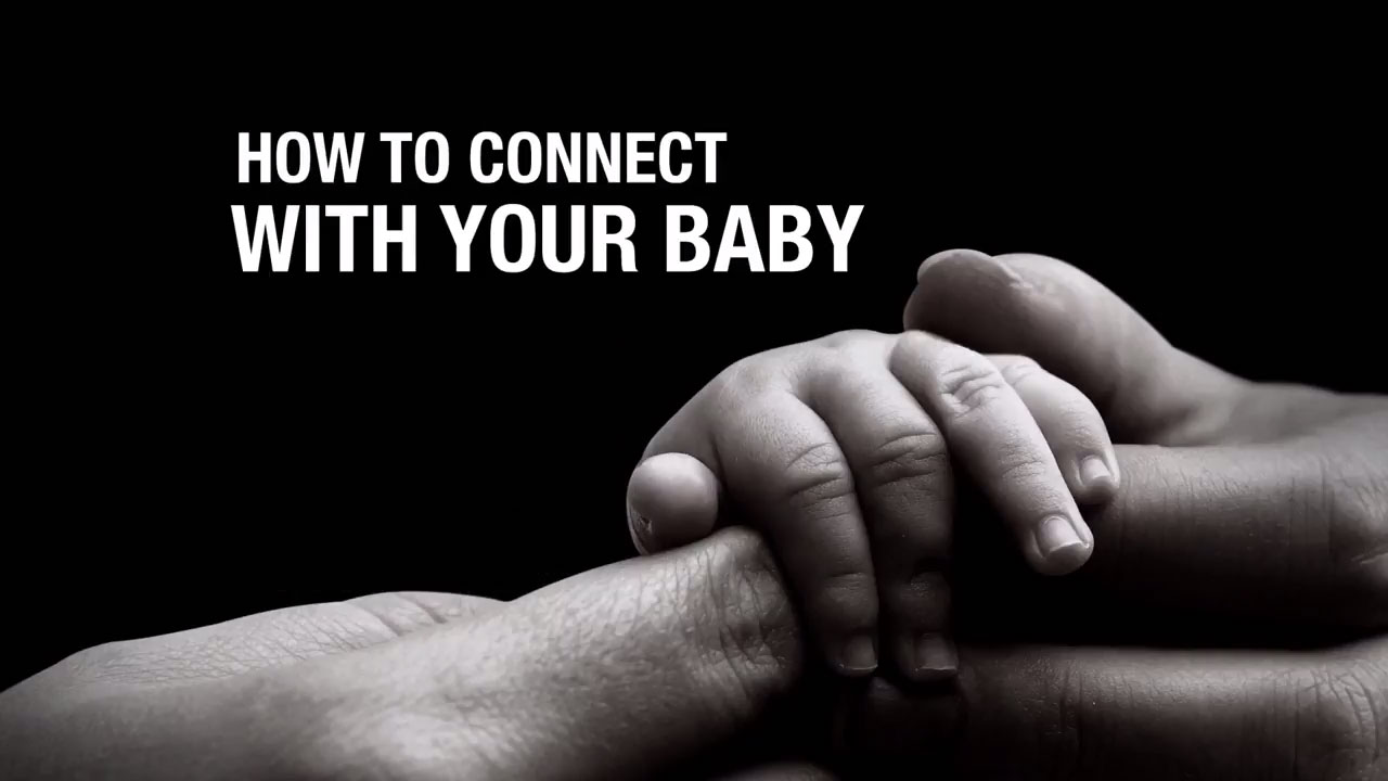 How to connect with your baby.