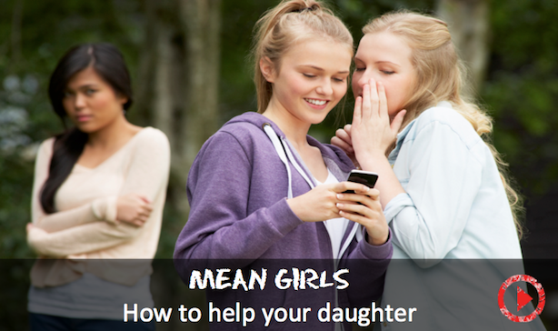 Tips to teach daughters to deal with Mean Girls
