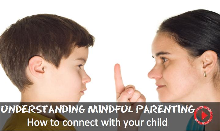 Understanding mindful parenting