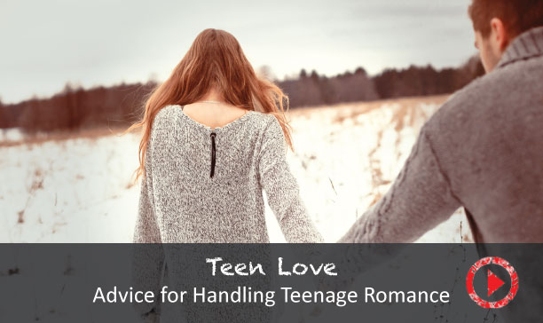 Advice for handling teenage romance