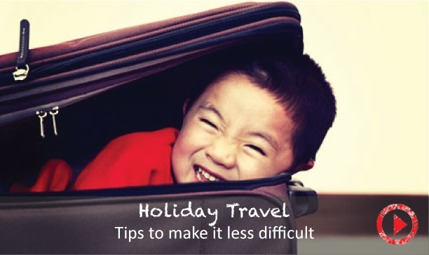 Advice on traveling with kids over the holidays & all year long